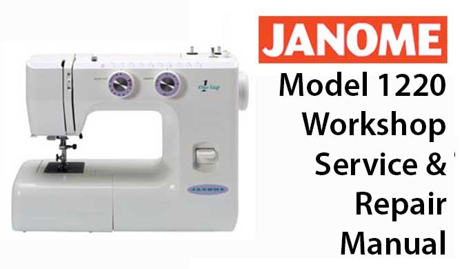 Janome Model 1220 Workshop Service & Repair Manual